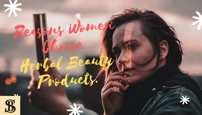 Choose Herbal Beauty Products